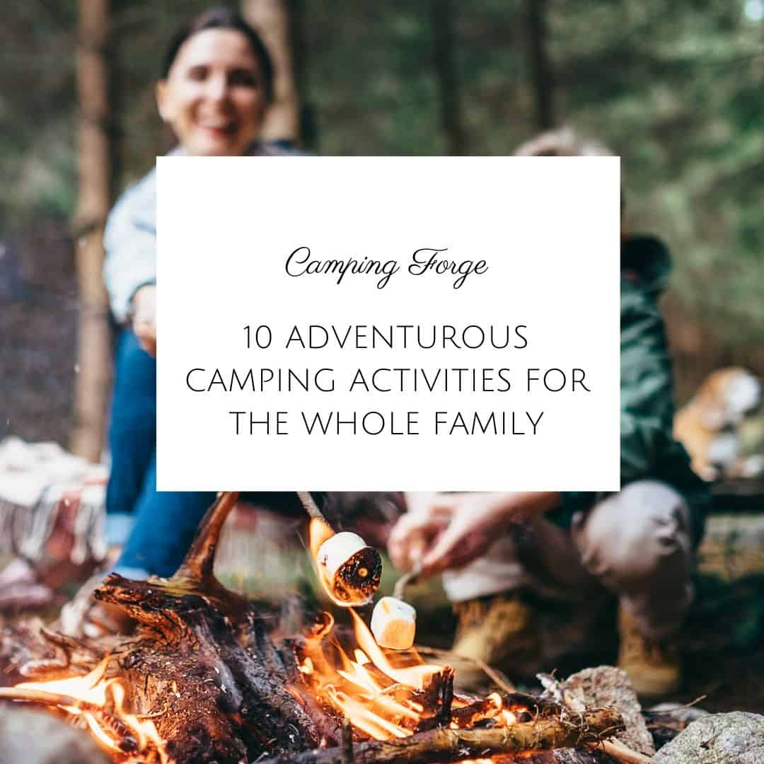 Things To Do When Camping With Family In 2020