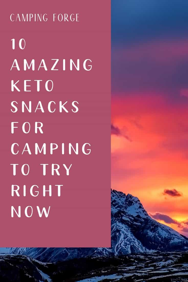Pinterest image for 10 Amazing Keto Snacks For Camping To Try Right Now