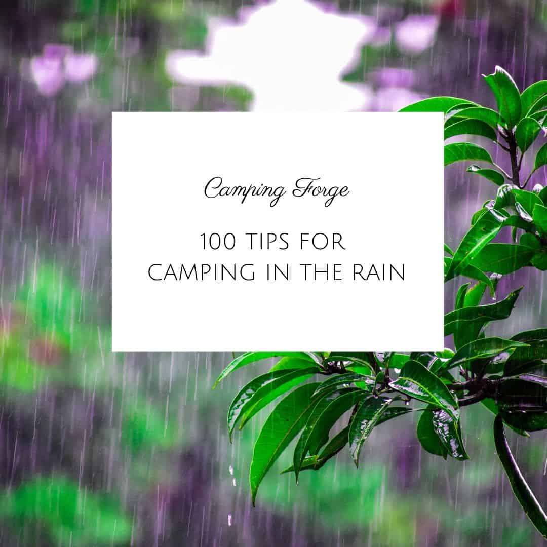 100 Tips For Camping In The Rain