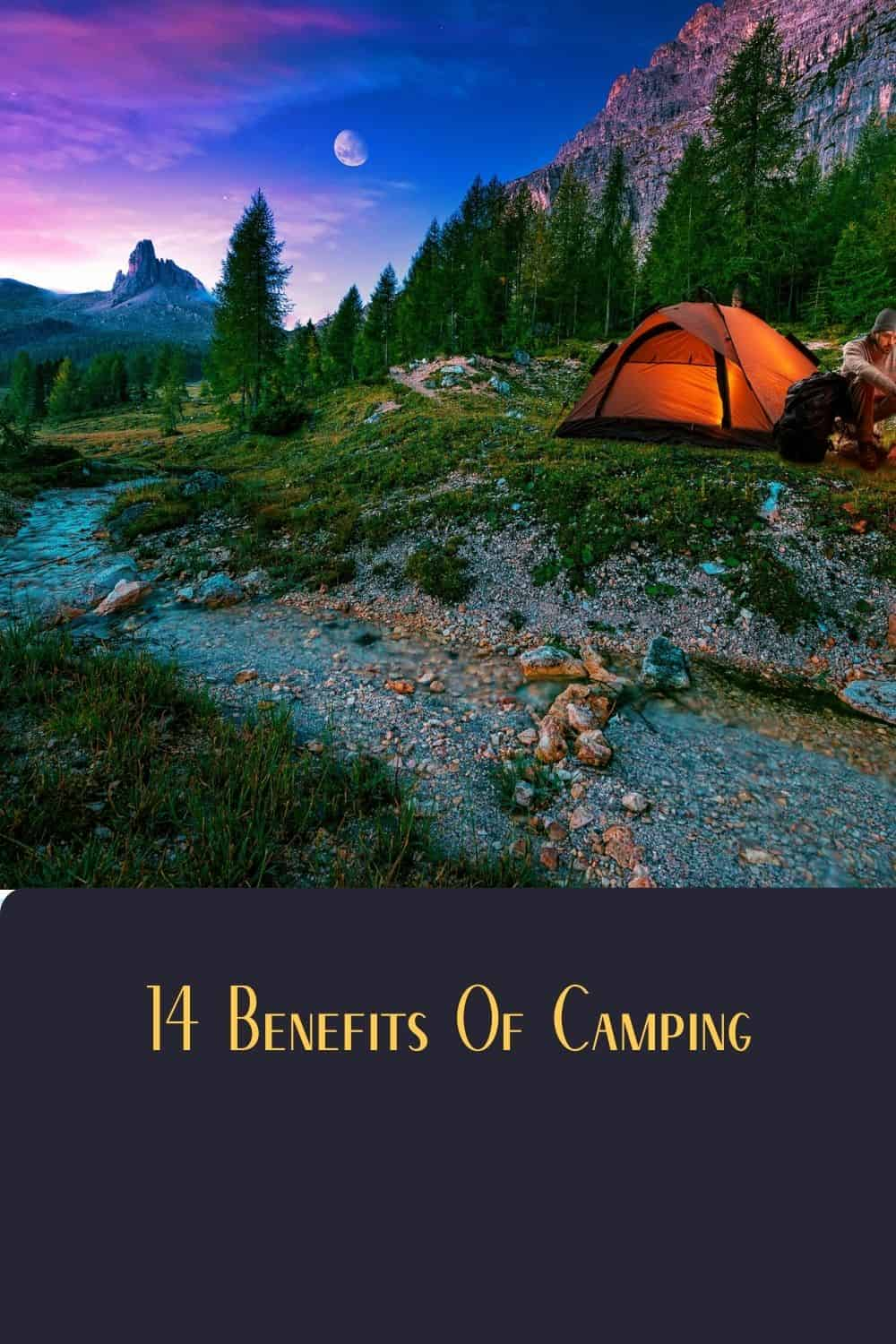 Pinterest image for 14 Benefits Of Camping