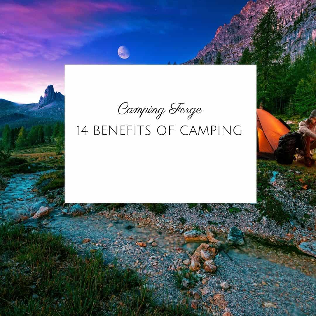 14 Benefits Of Camping