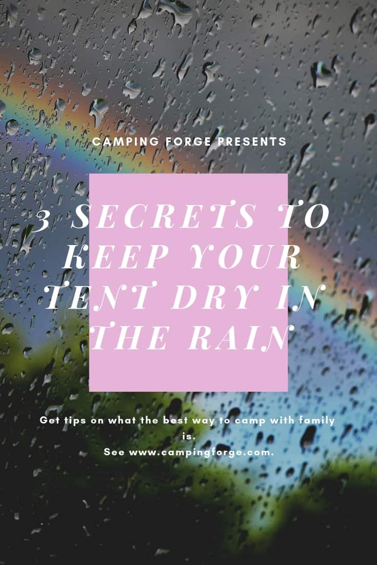 Pinterest image for 3 Secrets To Keep Your Tent Dry In The Rain That Still Work In 2020