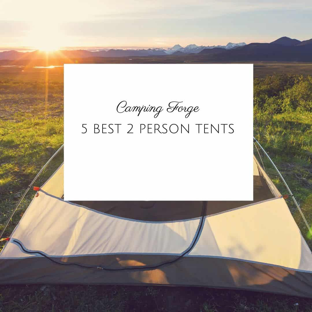 5 Best 2 Person Tents