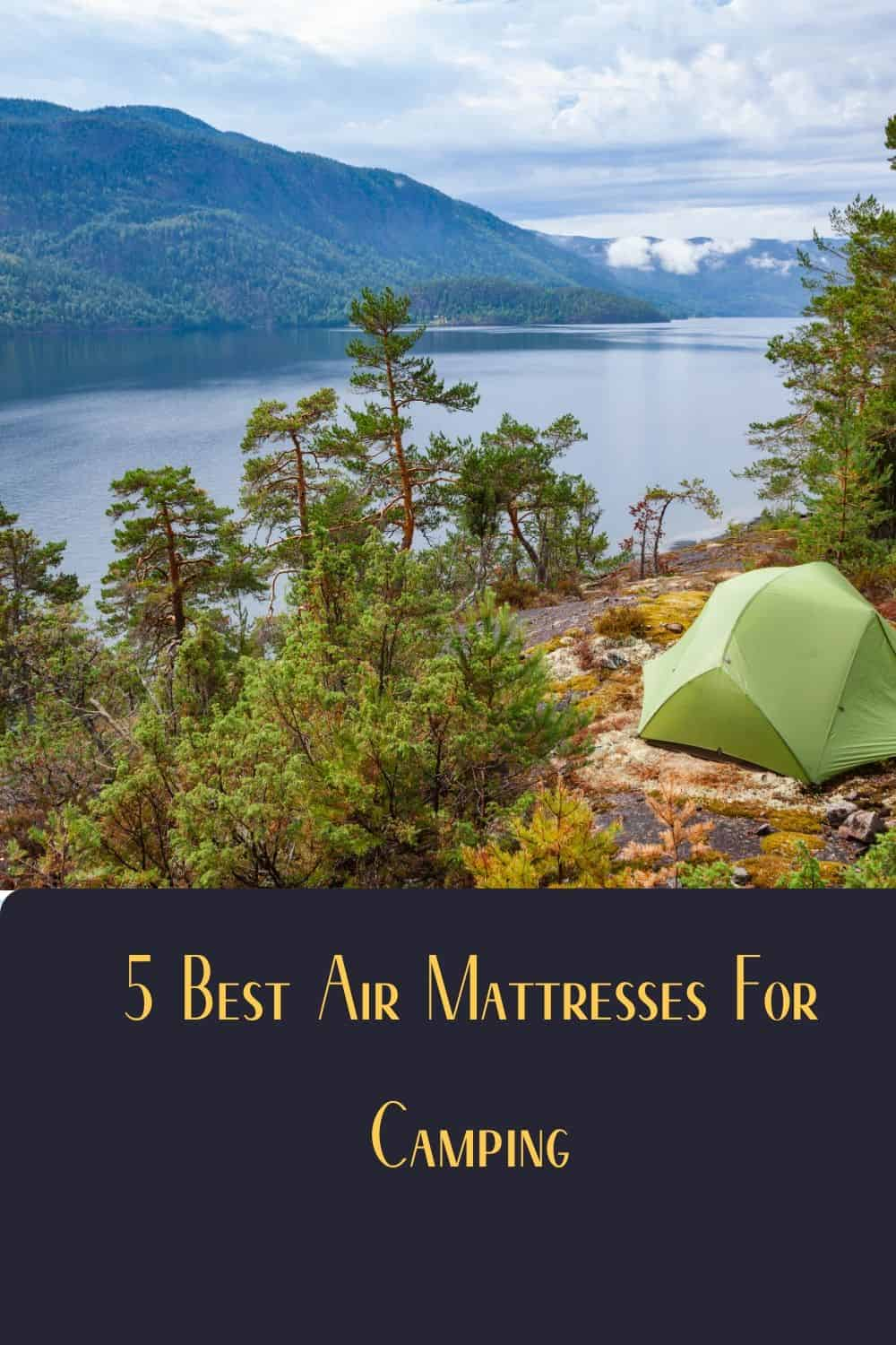 Pinterest image for 5 Best Air Mattresses For Camping