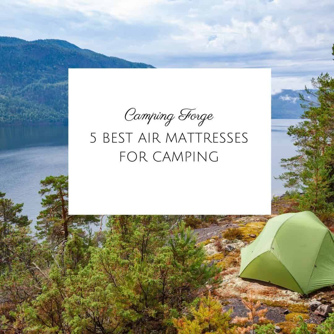 5 Best Air Mattresses For Camping