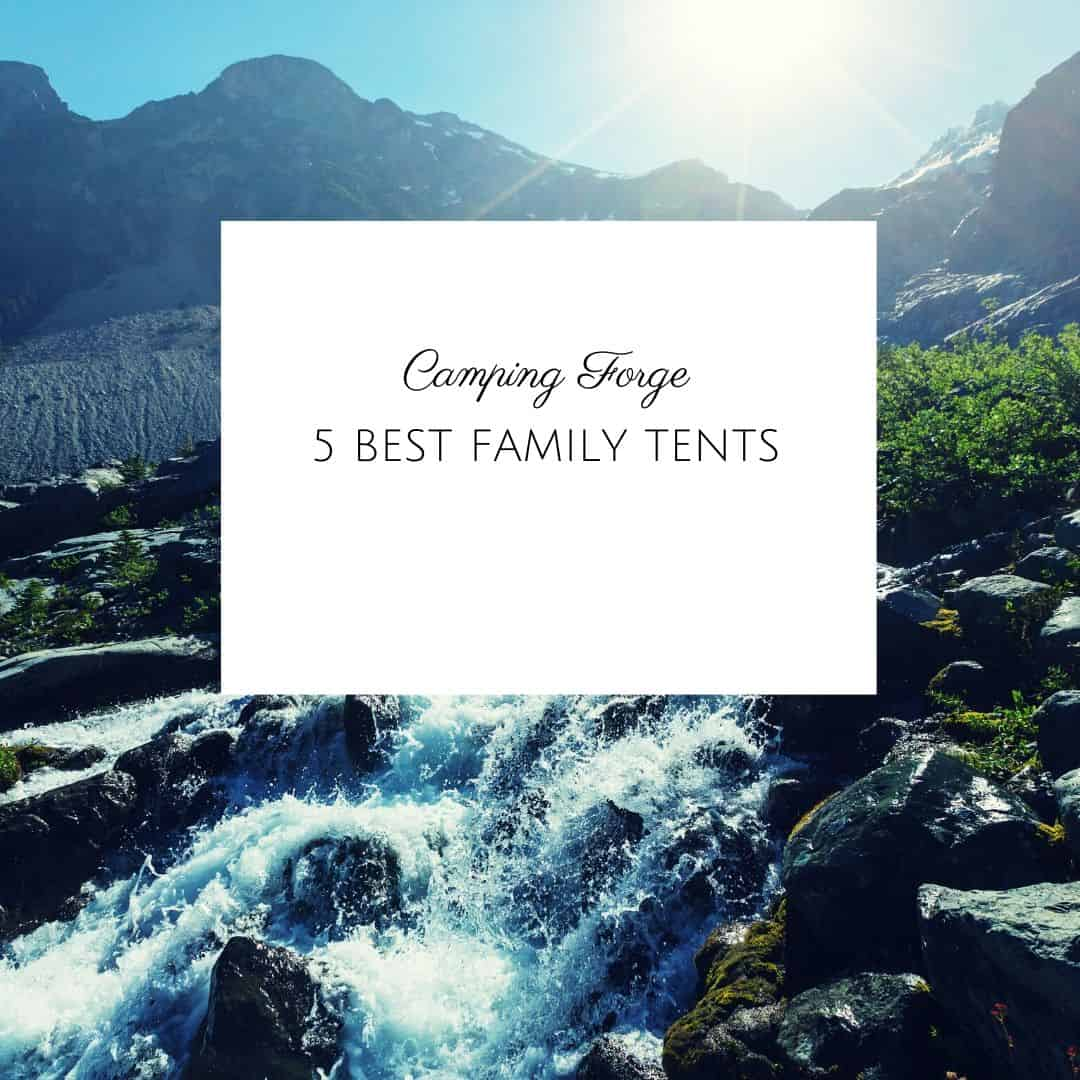 5 Best Family Tents