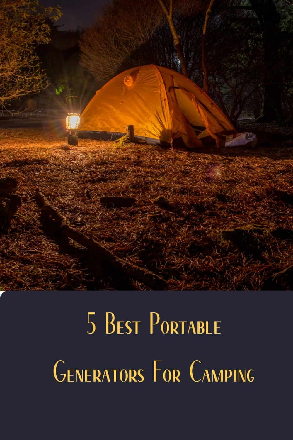 Pinterest image for 5 Best Portable Generators For Camping