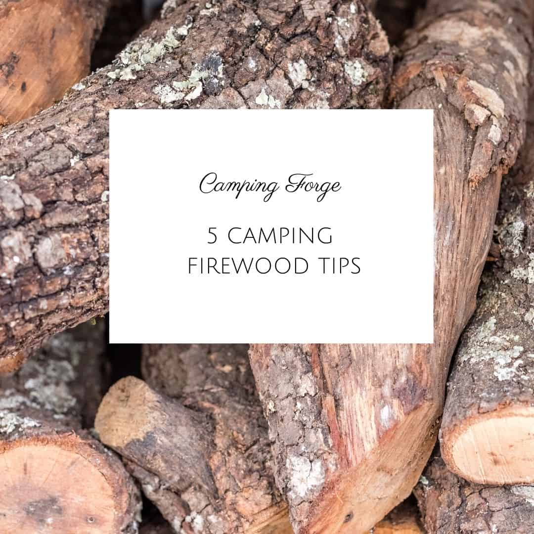 5 Camping Firewood Tips
