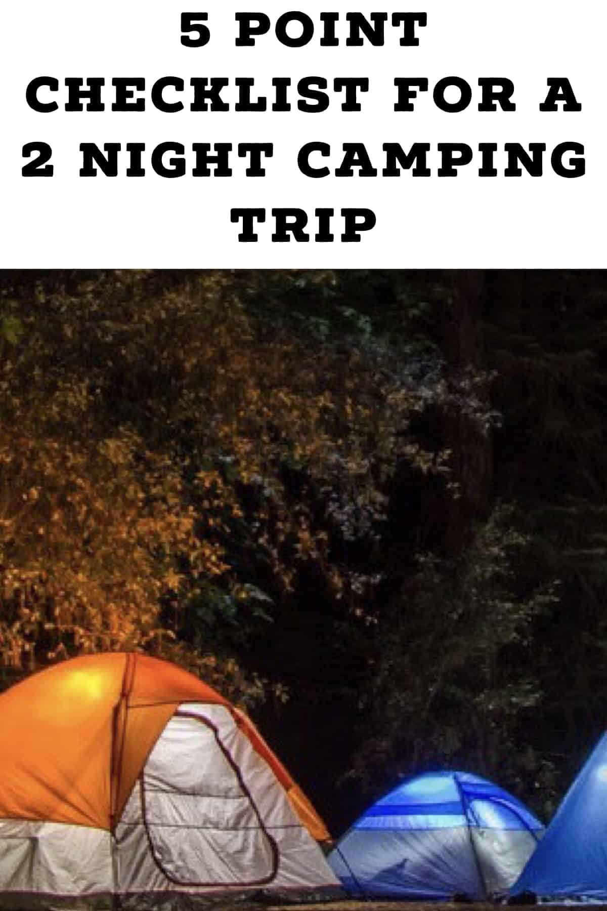 Pinterest image for 5 Point Checklist For A 2 Night Camping Trip