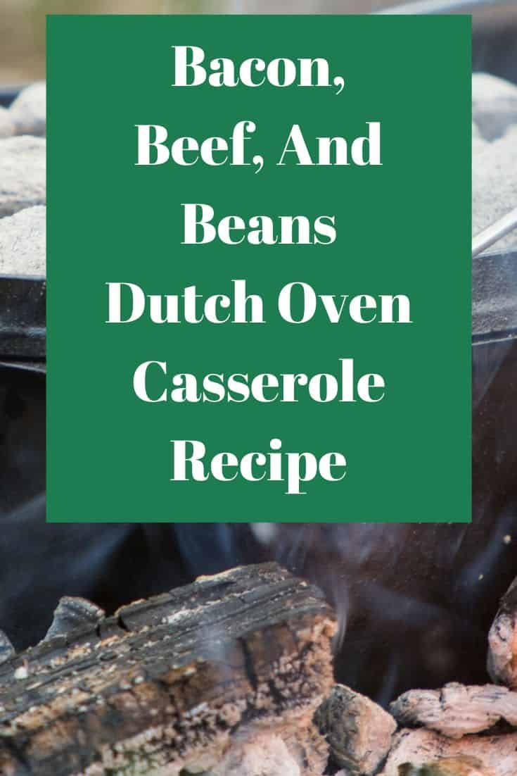 Pinterest image for Bacon, Beef, And Beans Dutch Oven Casserole Recipe