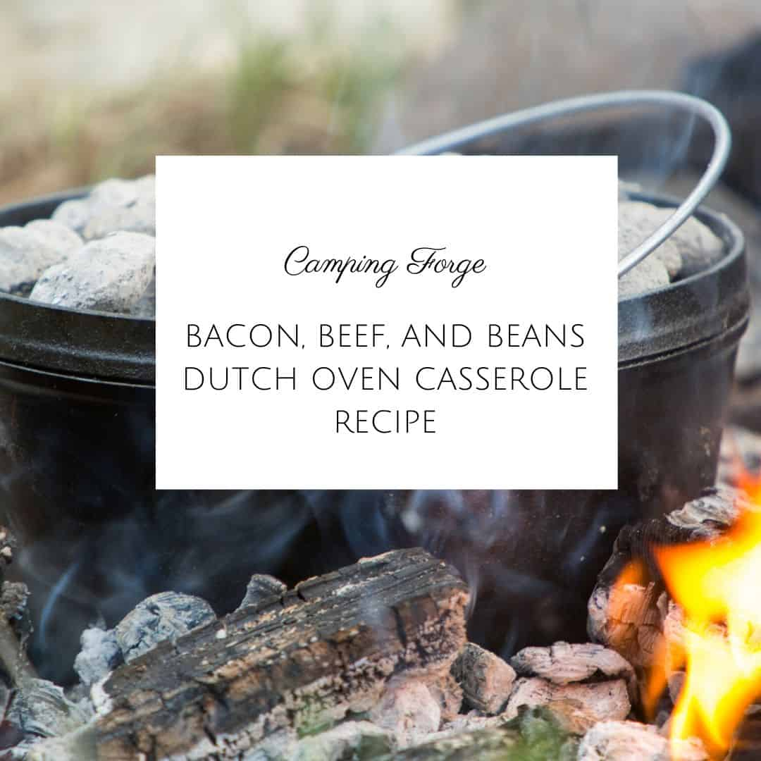Bacon, Beef, And Beans Dutch Oven Casserole Recipe