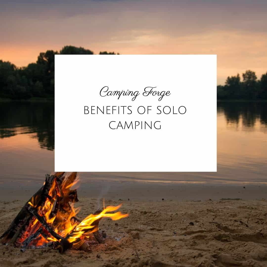 Benefits Of Solo Camping