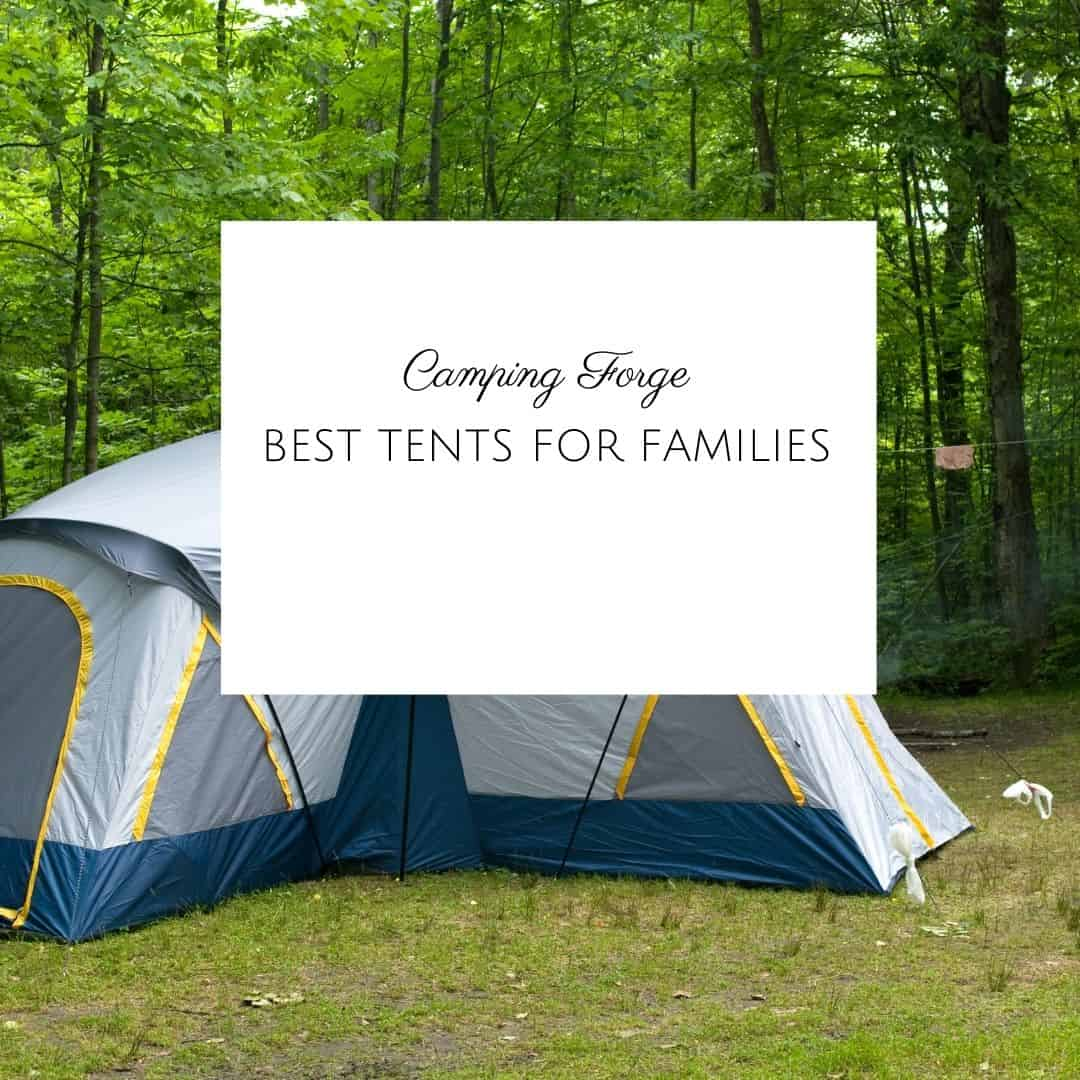 Best Tents For Families