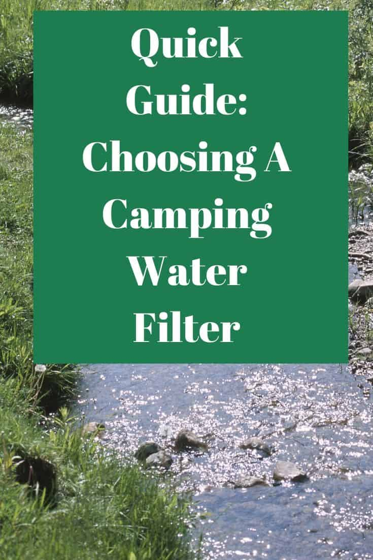 Pinterest image for Quick Guide To Choosing A Camping Water Filter