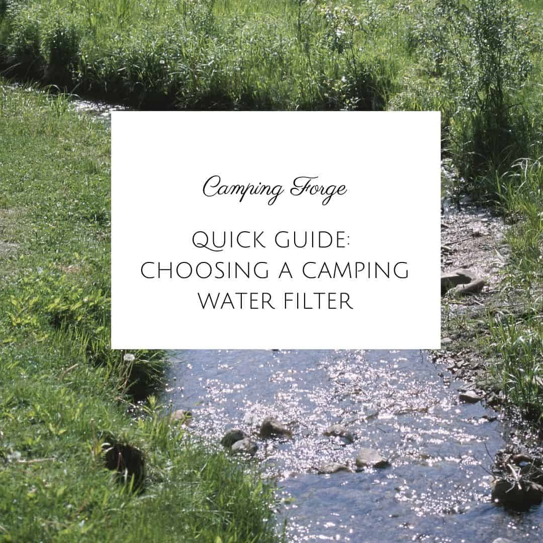 Quick Guide To Choosing A Camping Water Filter