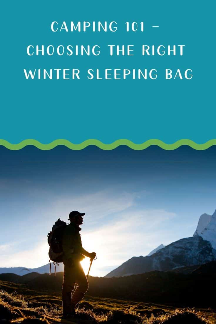 Pinterest image for Camping 101 - Choosing The Right Winter Sleeping Bag