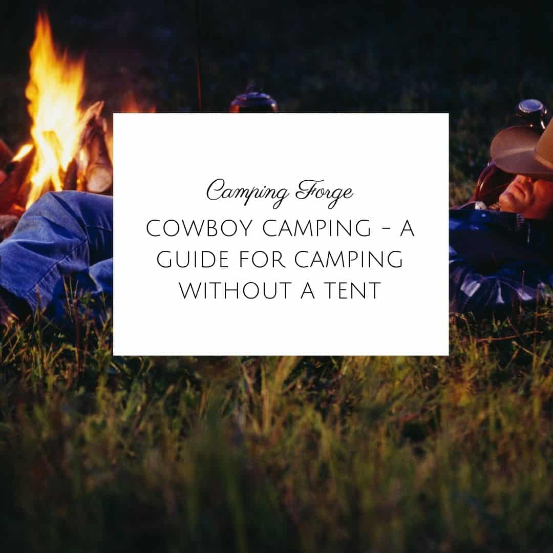 Cowboy Camping - A Guide For Camping Without A Tent