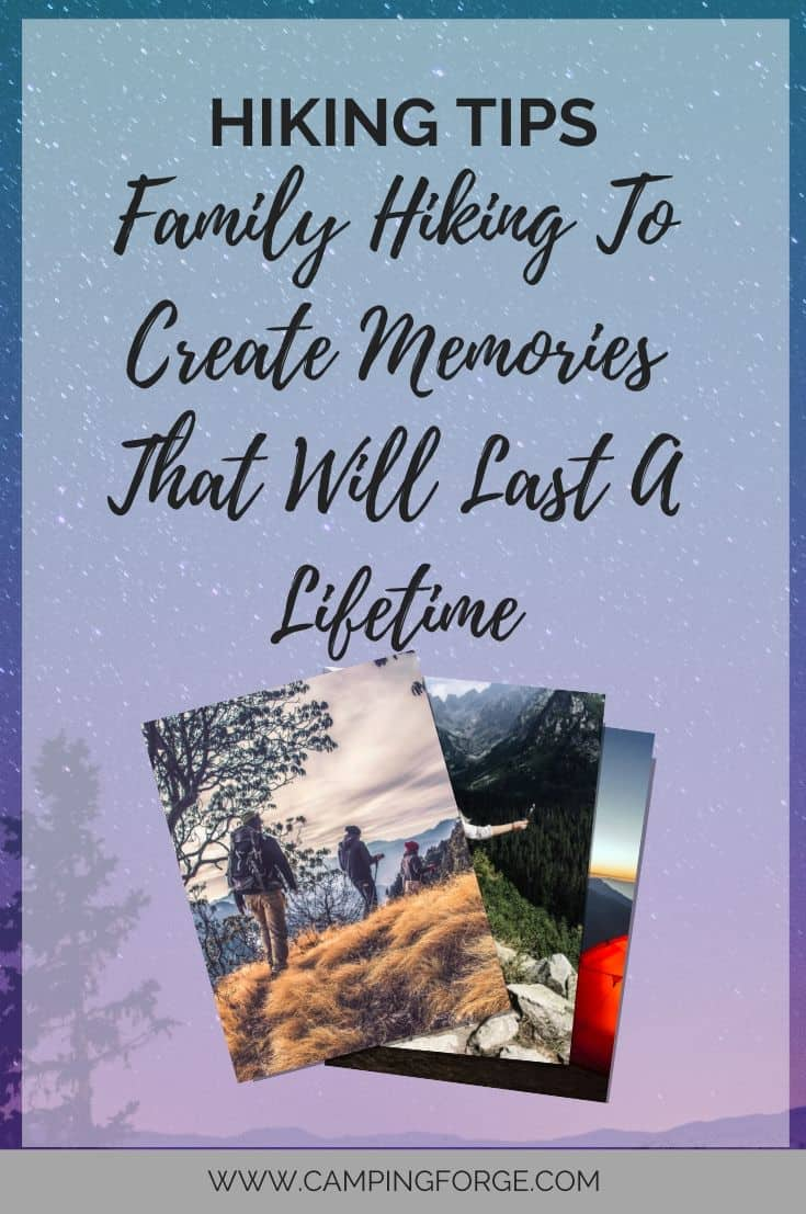 Pinterest image for Family Hiking To Create Memories That Will Last A Lifetime