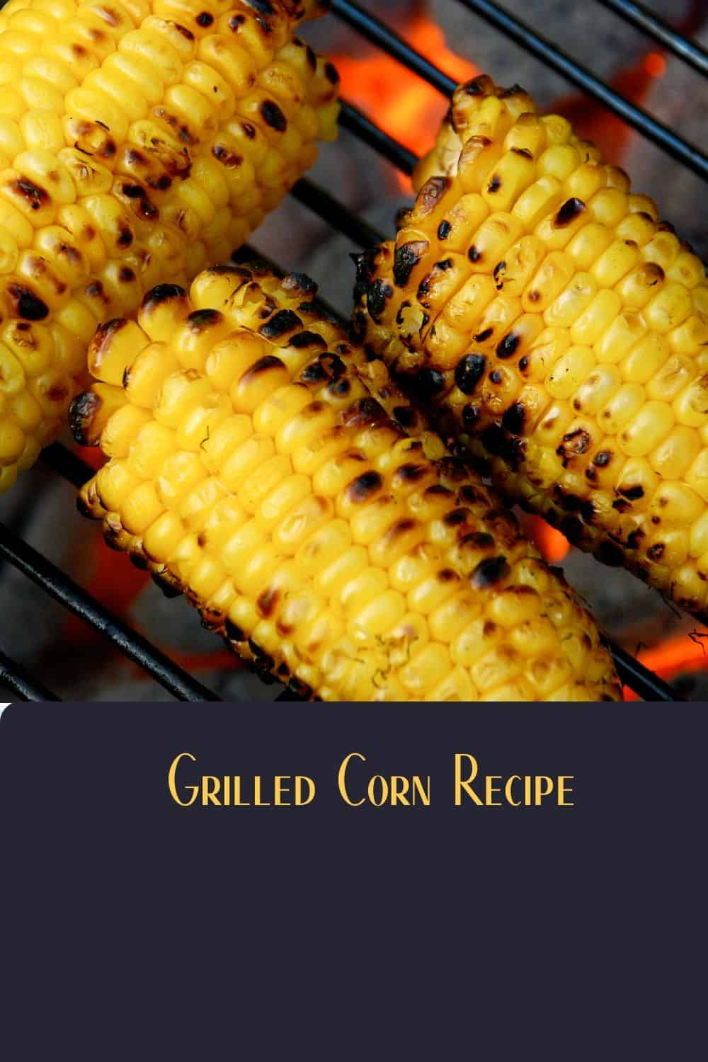 Pinterest image for Grilled Corn Recipe