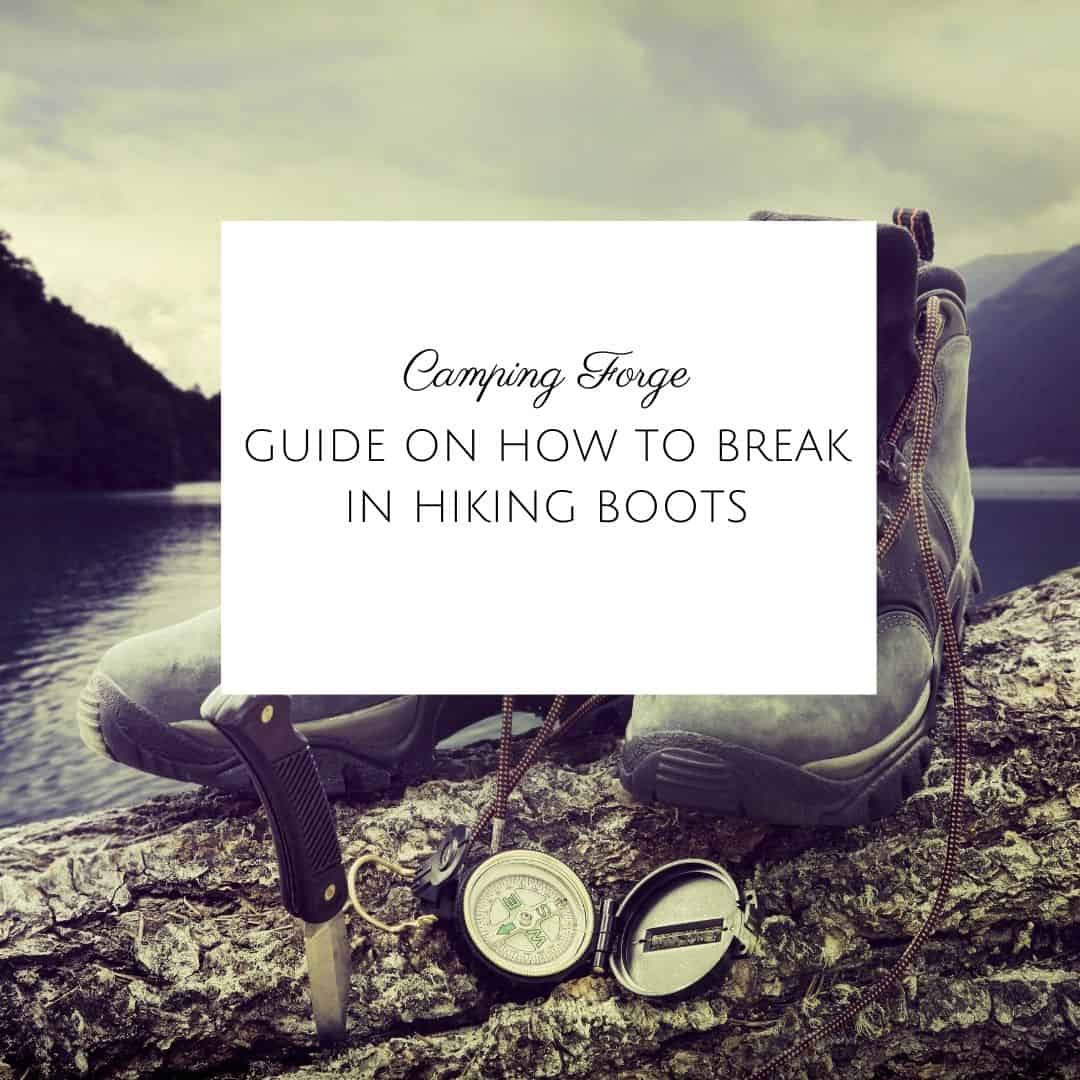 Guide On How To Break In Hiking Boots