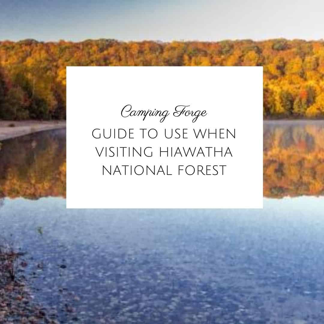 Guide To Use When Visiting Hiawatha National Forest