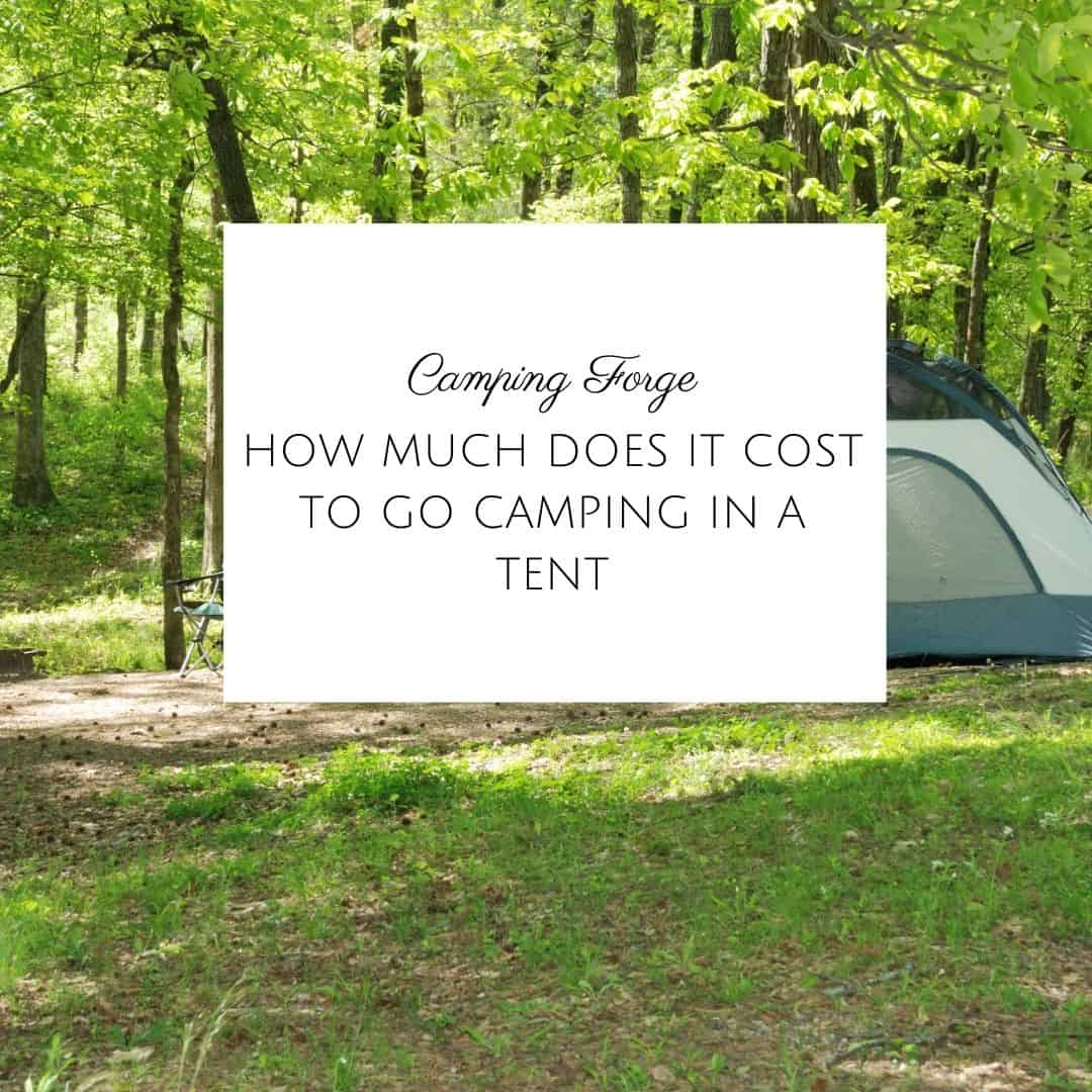 How Much Does It Cost To Go Camping In A Tent