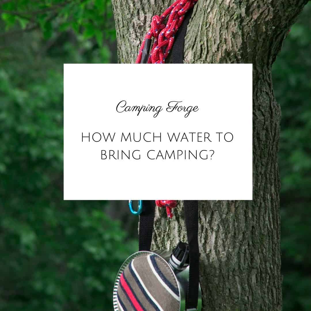 How Much Water To Bring Camping?