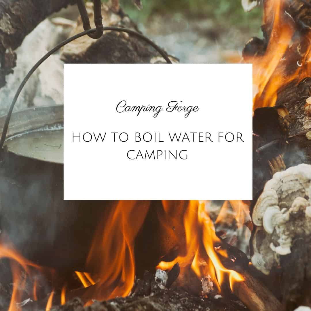 How To Boil Water For Camping