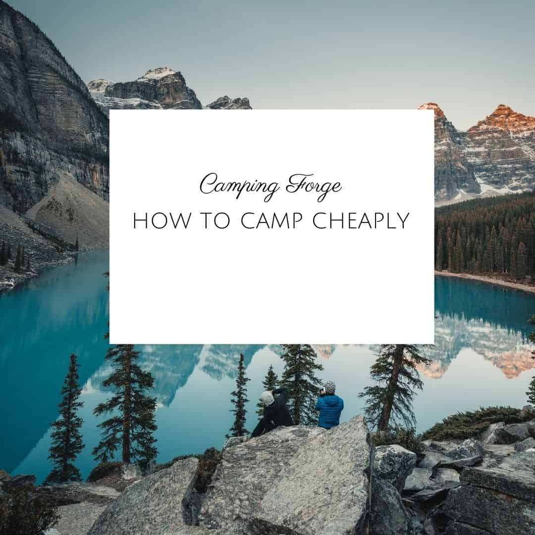 How To Camp Cheaply