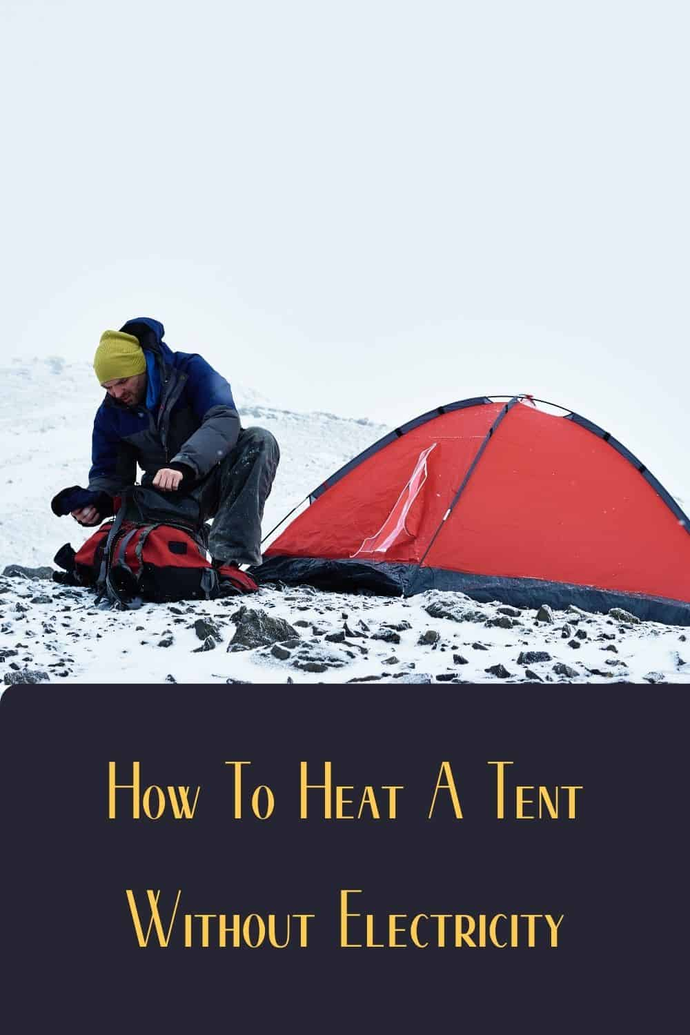 Pinterest image for How To Heat A Tent Without Electricity