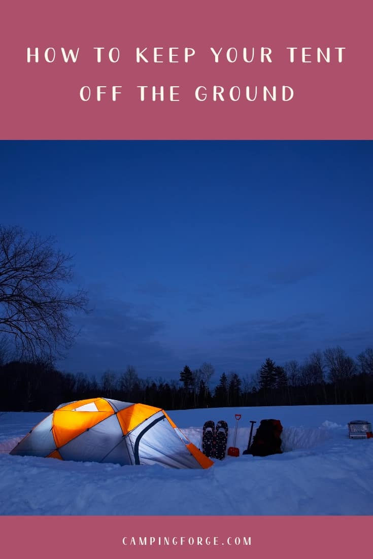 Pinterest image for How To Keep Your Tent Off The Ground