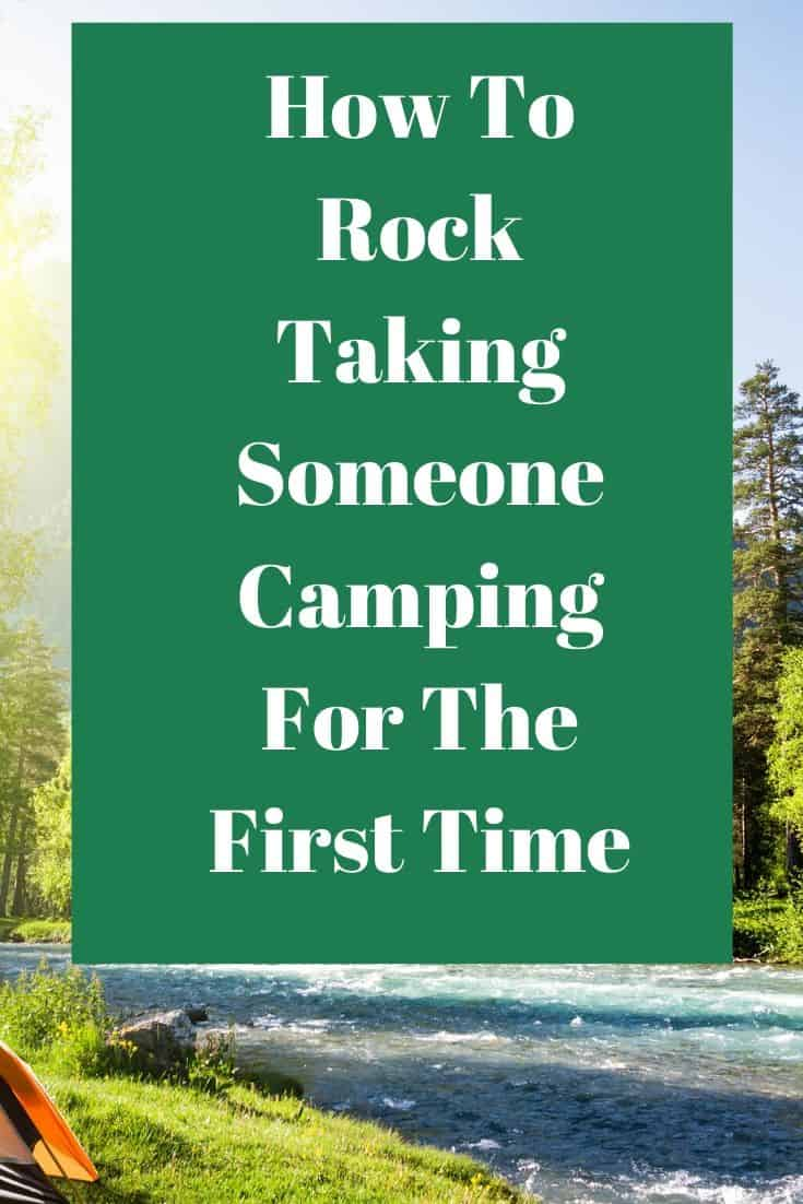 Pinterest image for How To Rock Taking Someone Camping For The First Time