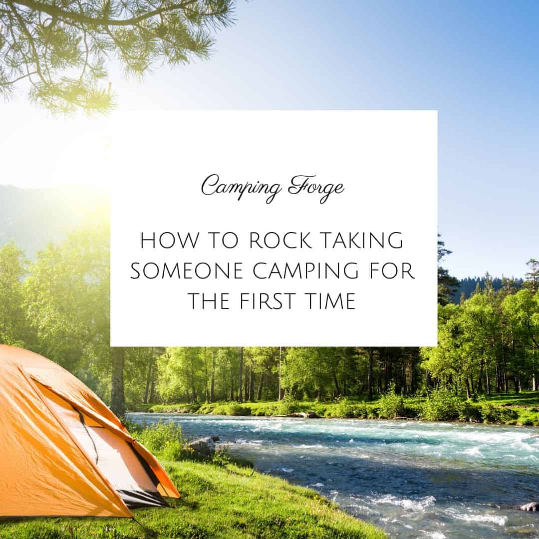 How To Rock Taking Someone Camping For The First Time