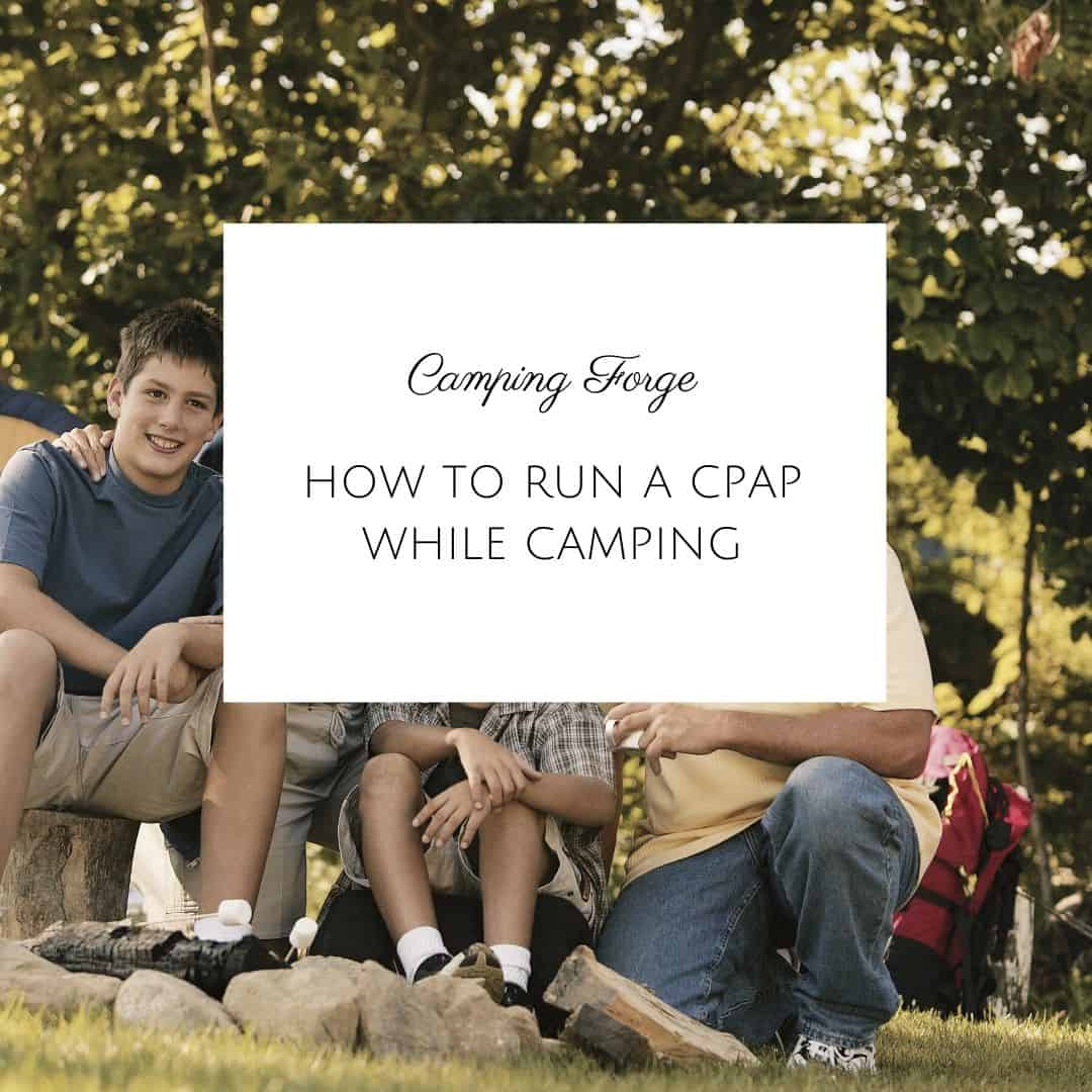 How To Run A CPAP While Camping
