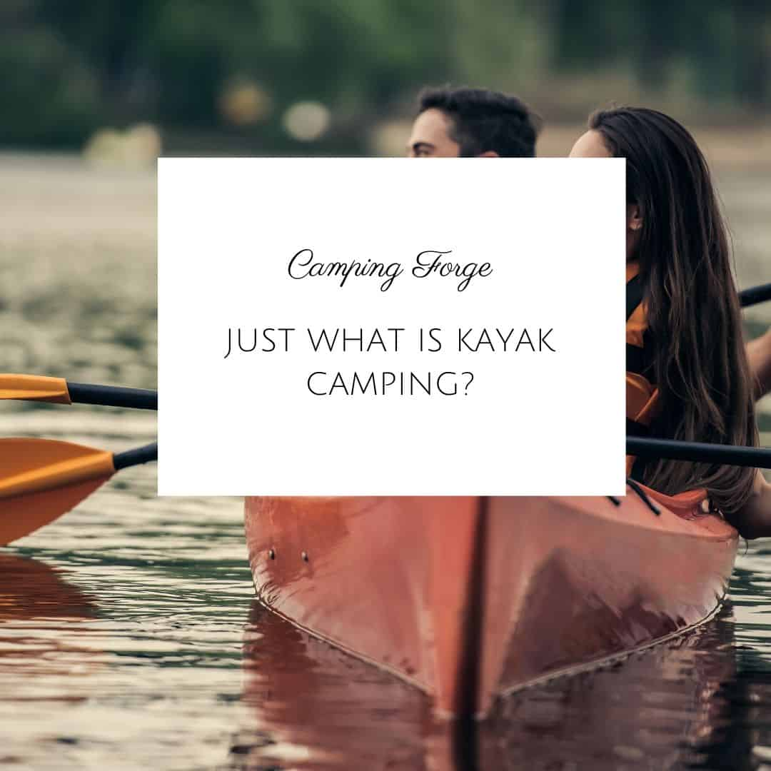 Just What Is Kayak Camping?