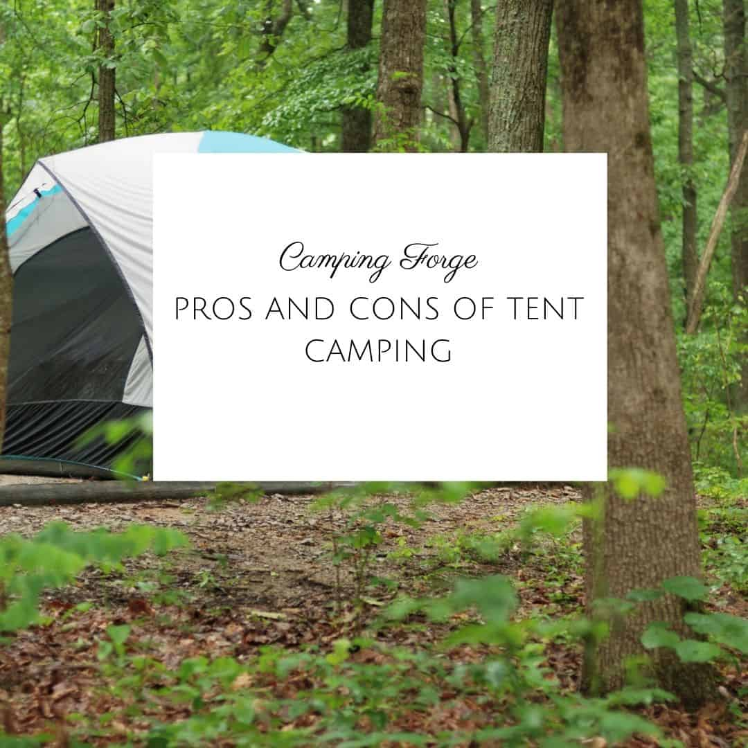 Pros And Cons Of Tent Camping