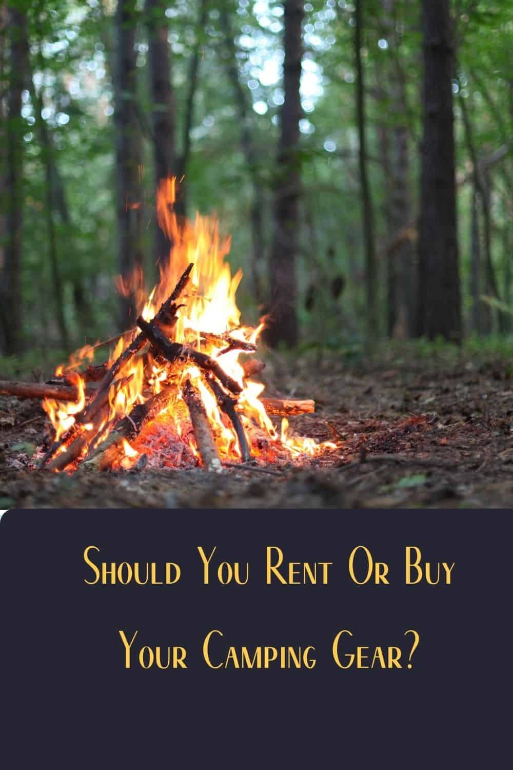 Pinterest image for Should You Rent Or Buy Your Camping Gear?