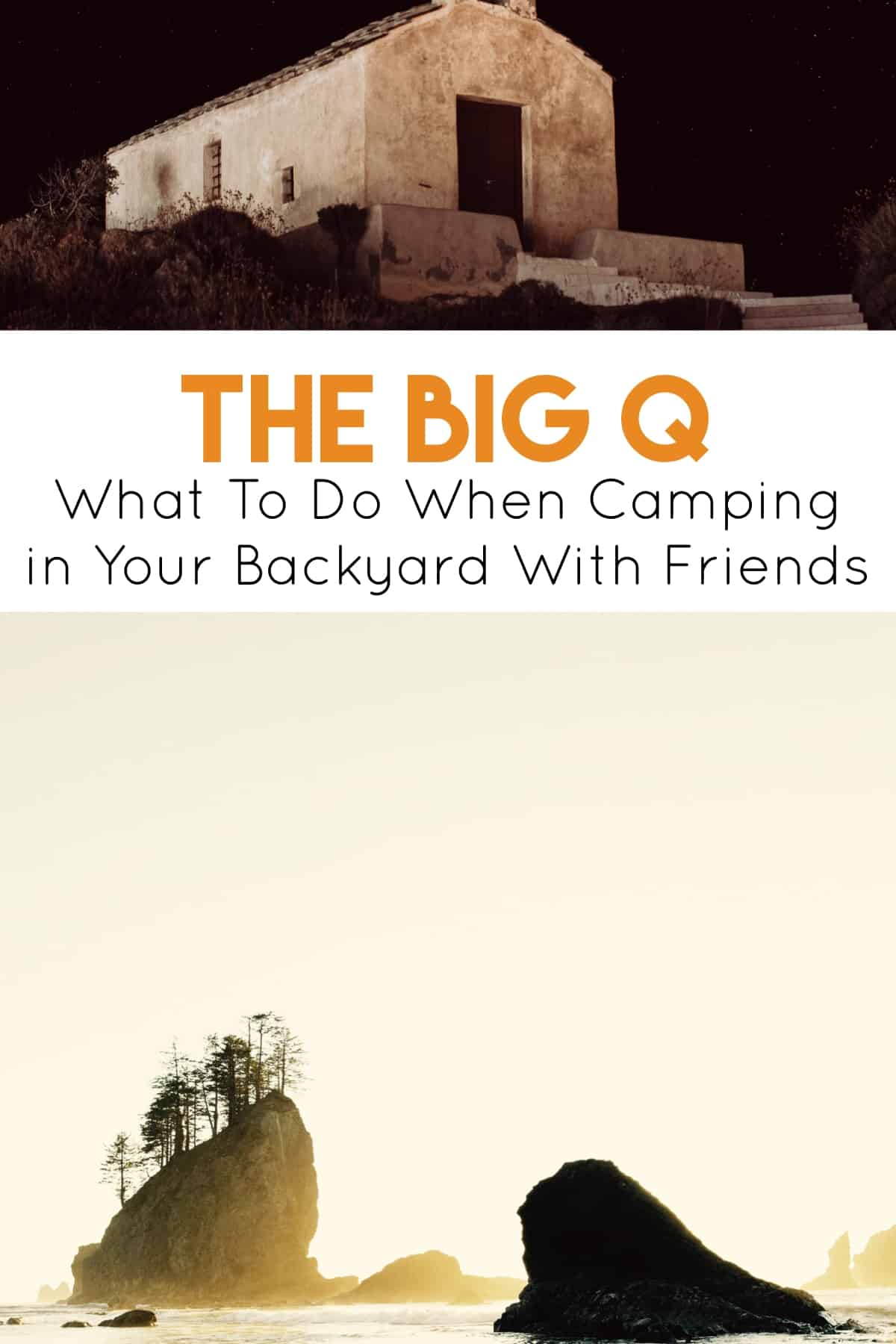 Pinterest image for The Big Q - What To Do When Camping in Your Backyard With Friends