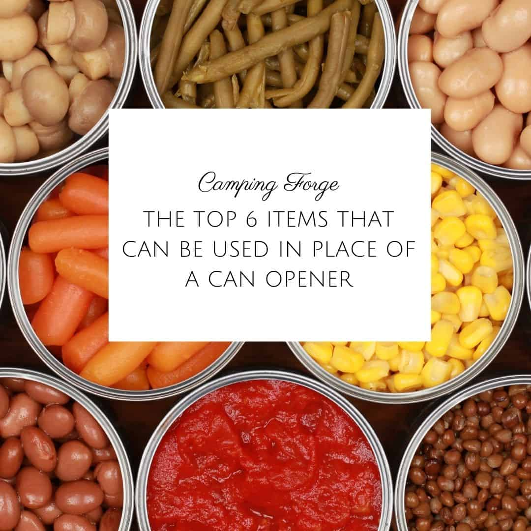 The Top 6 Items That Can Be Used In Place Of A Can Opener To Open Your Canned Goods