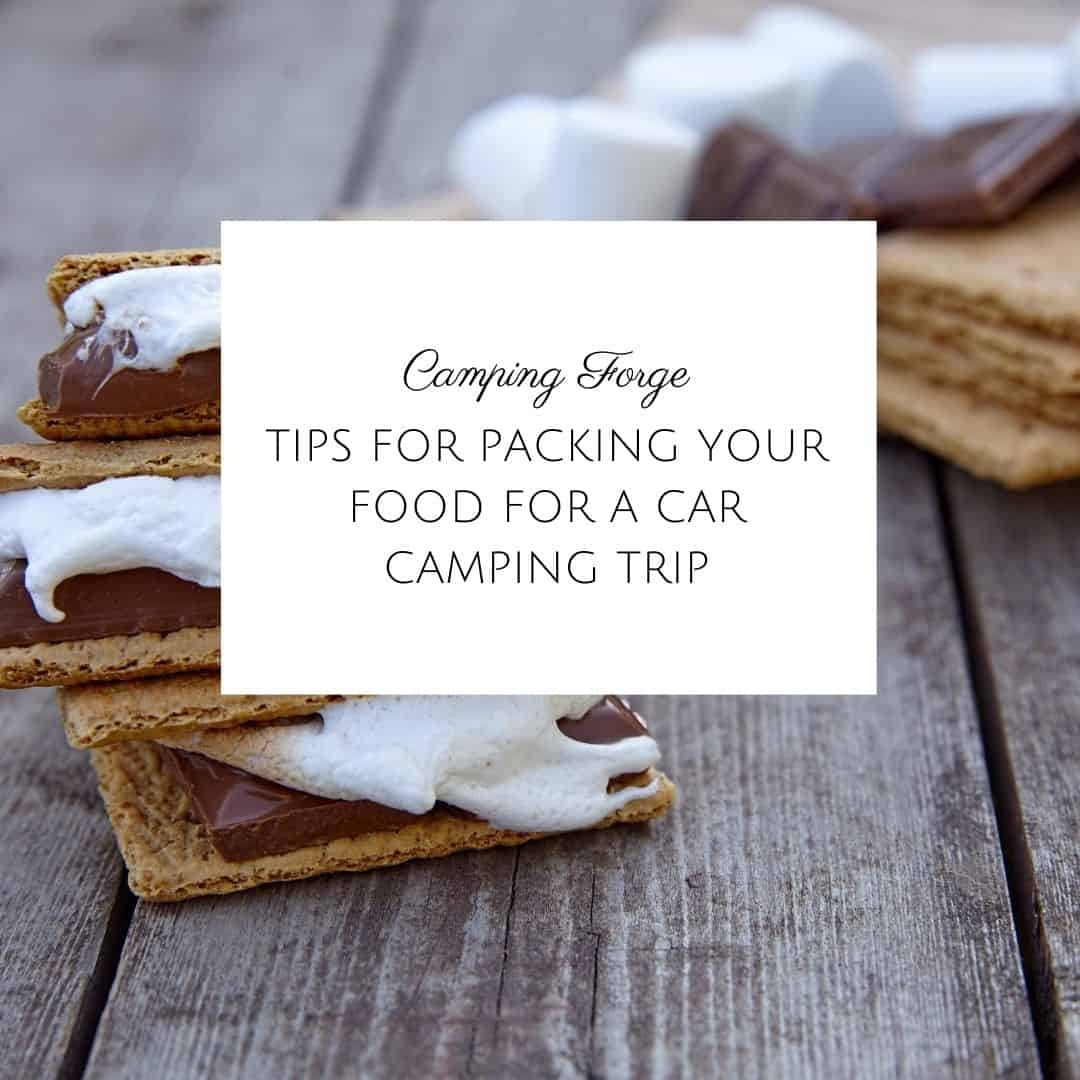 Tips For Packing Your Food For A Car Camping Trip
