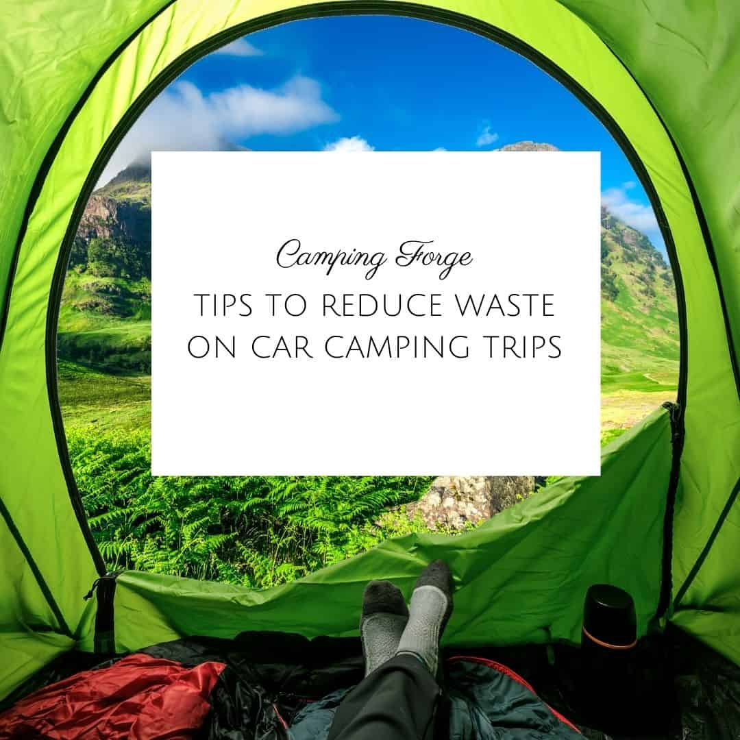Tips to Reduce Waste on Car Camping Trips