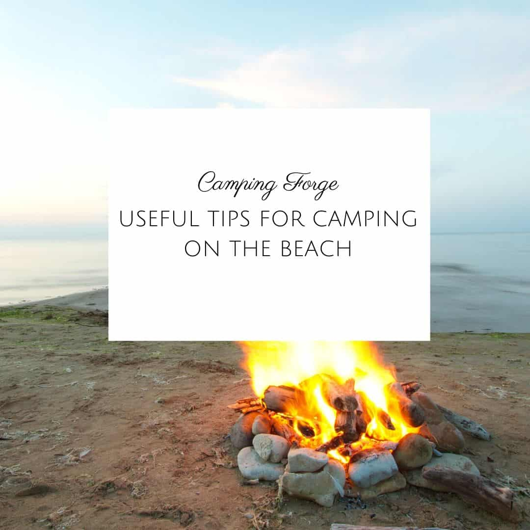 Useful Tips For Camping On The Beach