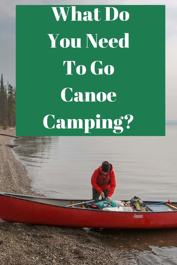 Pinterest image for What Do You Need To Go Canoe Camping?