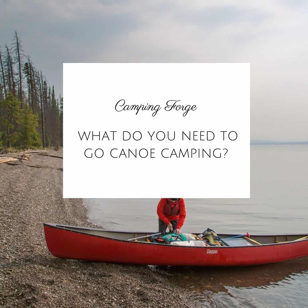 What Do You Need To Go Canoe Camping?