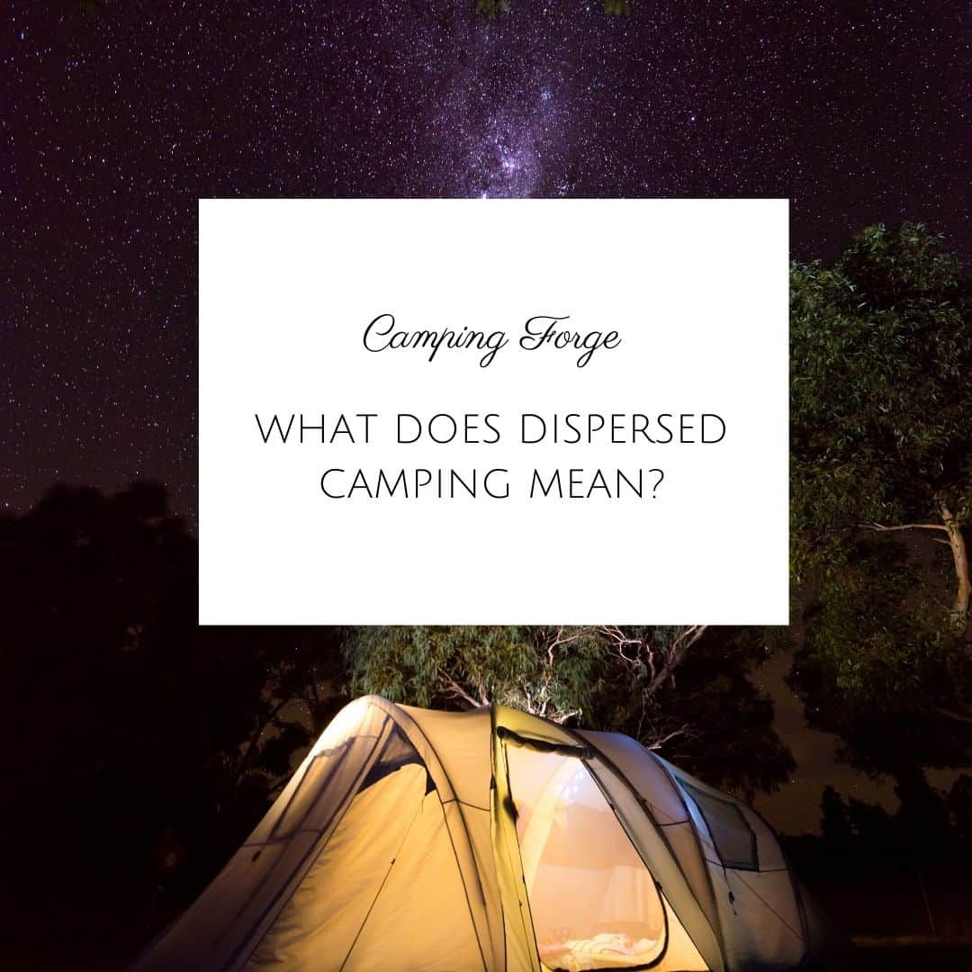 What Does Dispersed Camping Mean?