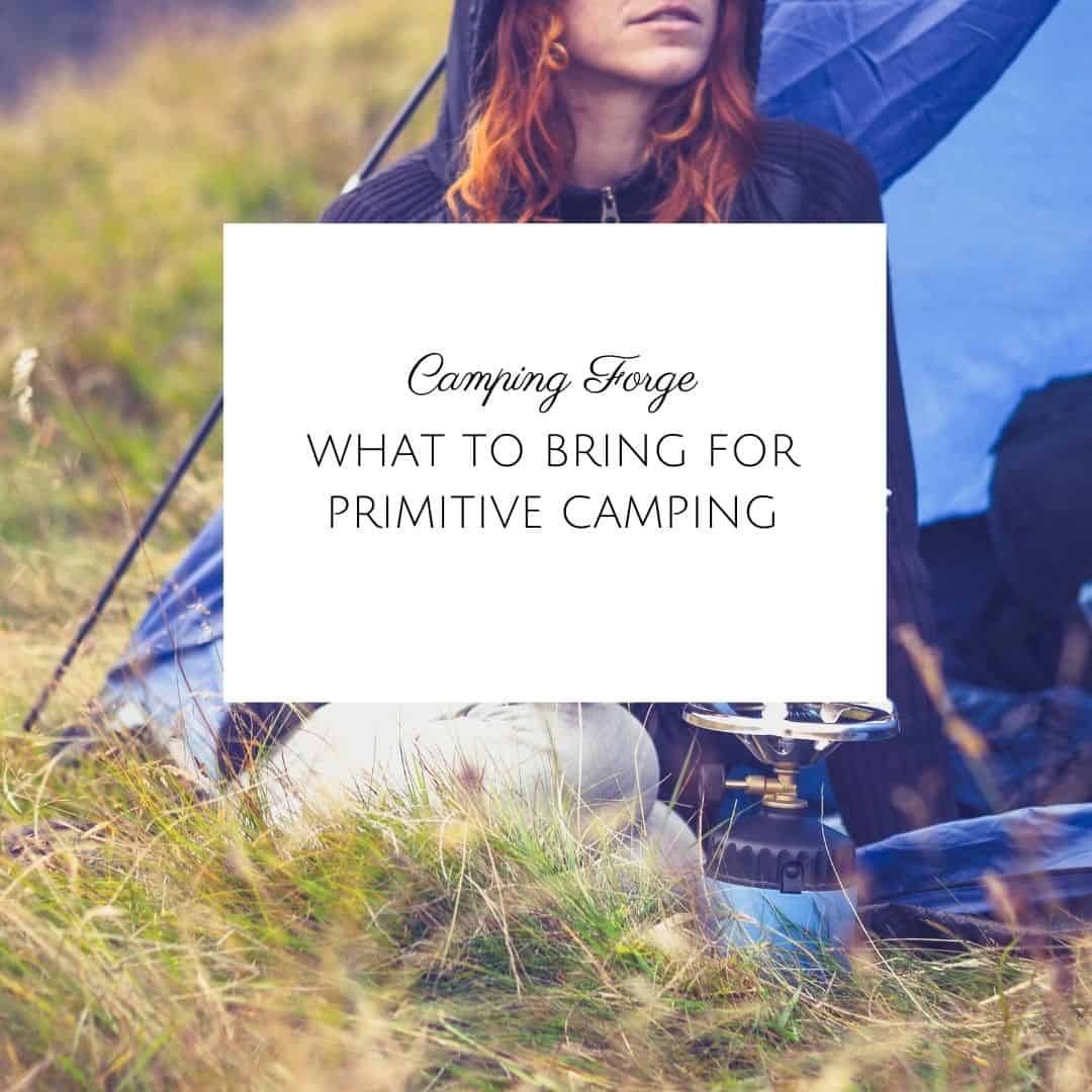 What To Bring For Primitive Camping