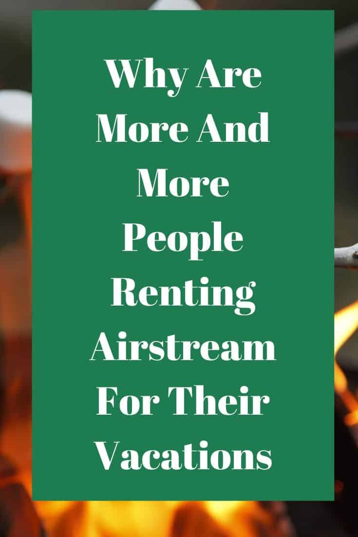 Pinterest image for Why Are More And More People Renting Airstream For Their Vacations