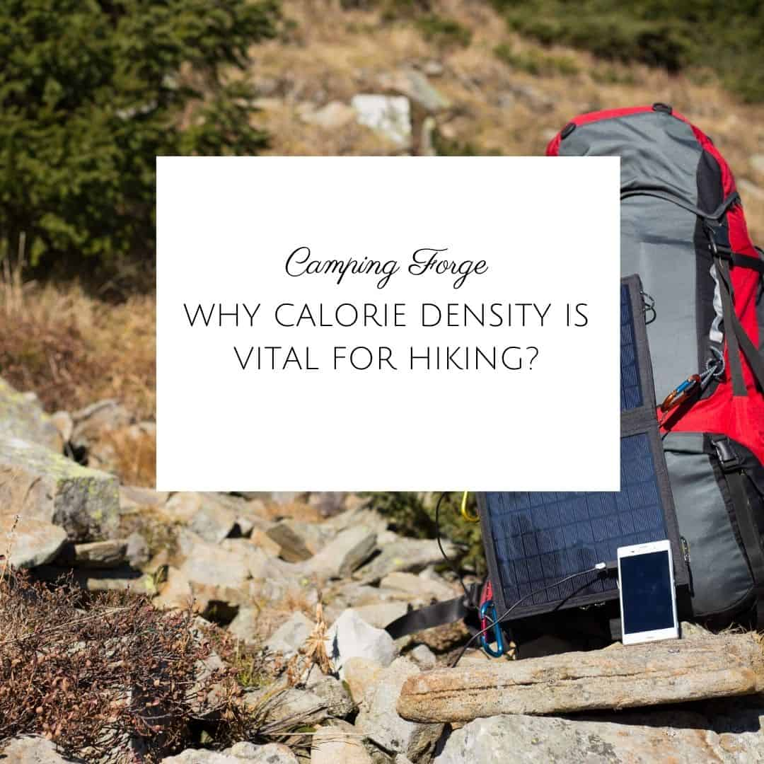Why Calorie Density Is Vital For Hiking