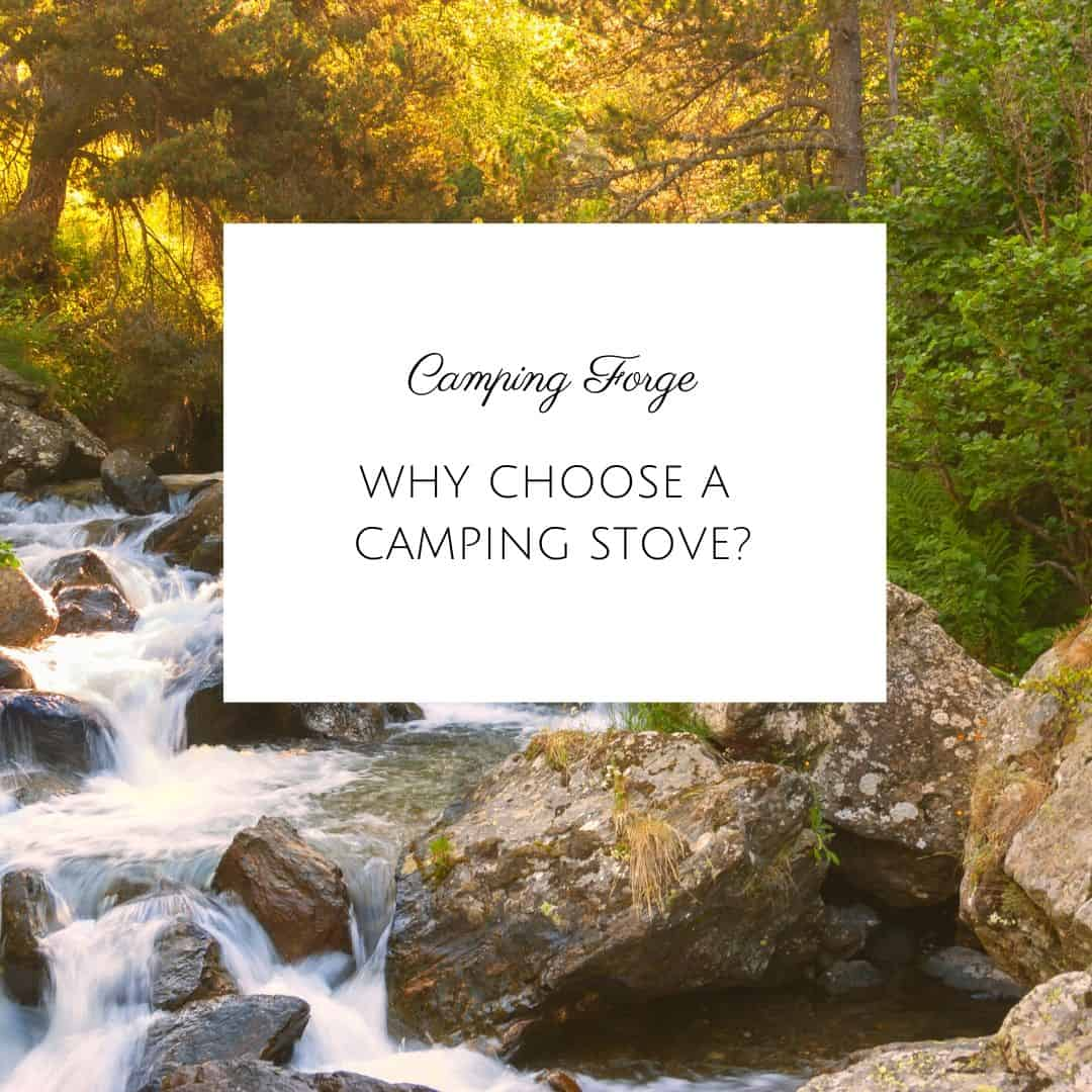 Why Choose A Camping Stove?