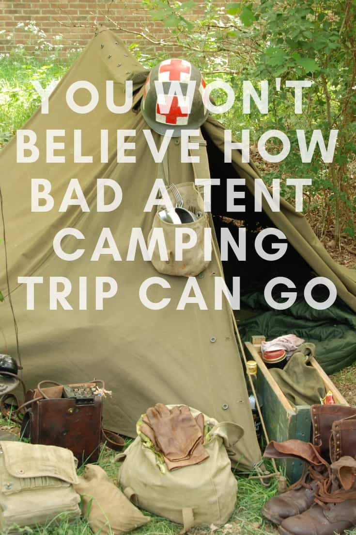 Pinterest image for You Won't Believe How Bad a Tent Camping Trip Can Go